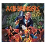 ACID DRINKERS - 25 CENTS FOR A RIFF - CD/ digipack