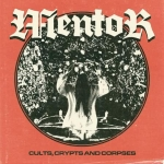 MENTOR - Cults, Crypts and Corpses - CD/ jewelcase (2018)