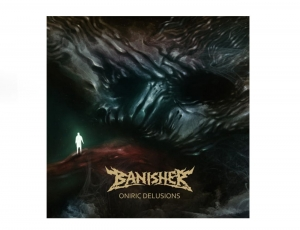 BANISHER - Oniric Delusions - CD/ jewelcase (2016)