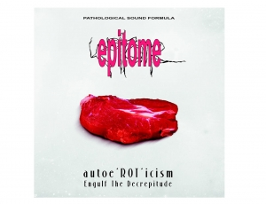 EPITOME - Autoe'ROT'icism/Engulf The Decrepitude – CD/jewelcase/ slip case