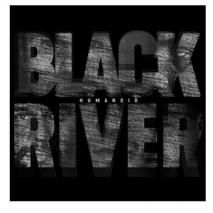 BLACK RIVER - Humanoid - CD/digibook (2019)