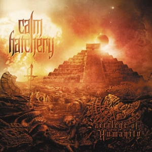 CALM HATCHERY - Sacrilege of Humanity - CD/ jewecase (2010)