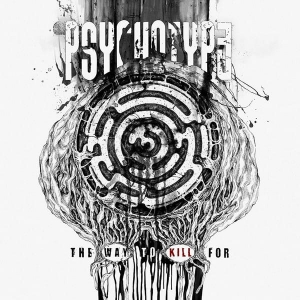 PSYCHOTYPE - The Way to Kill for - CD/ digipack (2018)